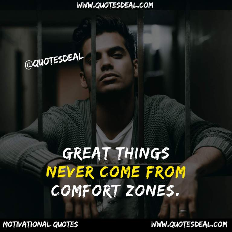 Great things never come