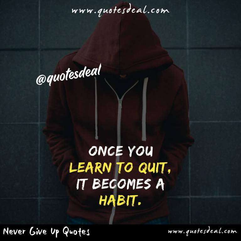 Once you learn to quit