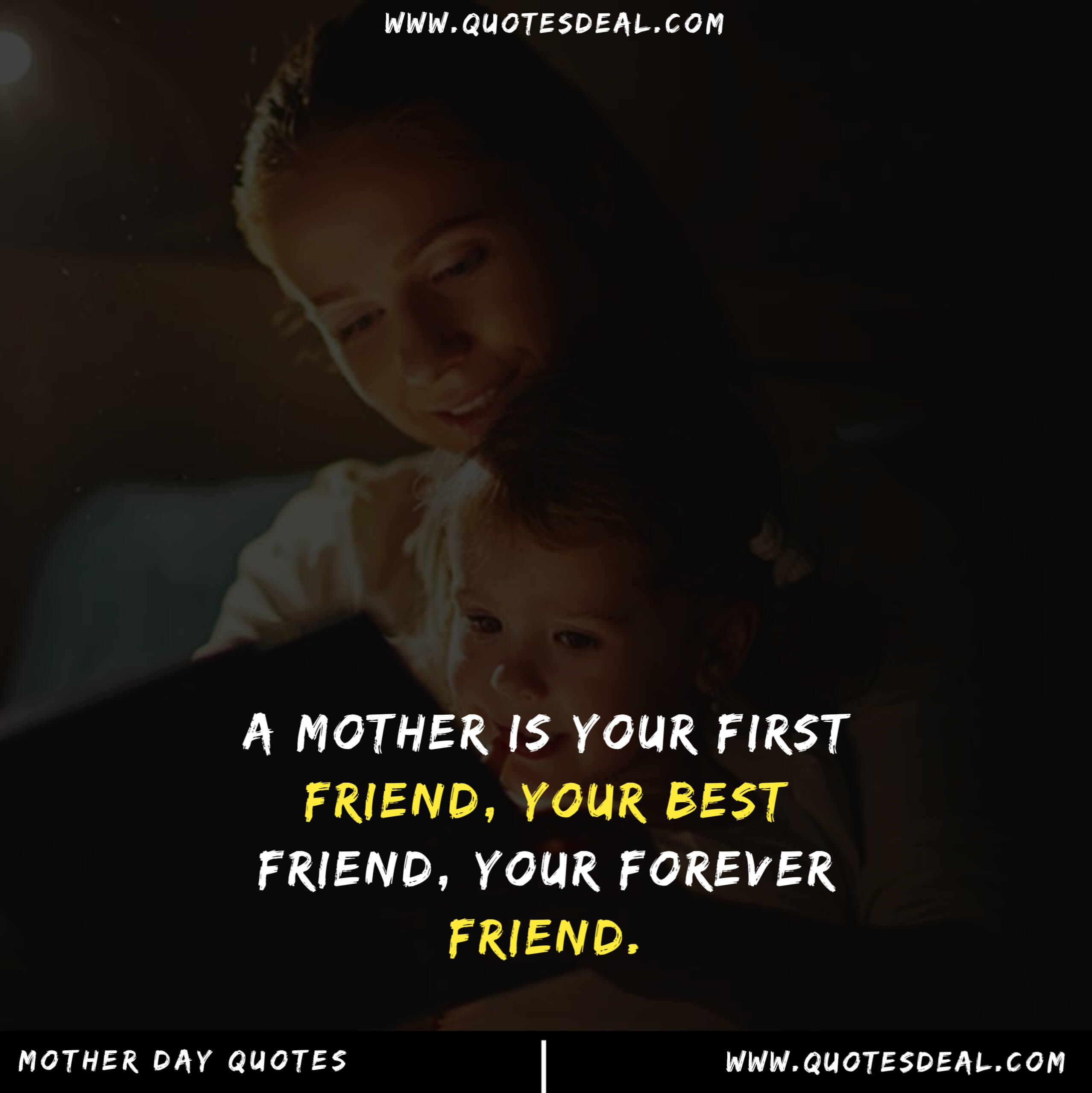 A mother is your first friend