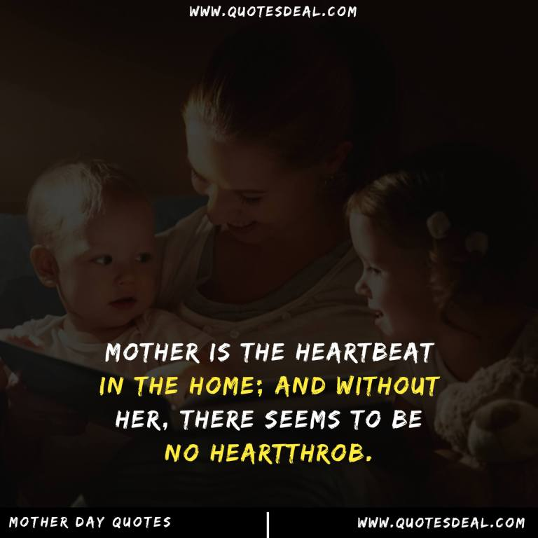 Mother is the heartbeat
