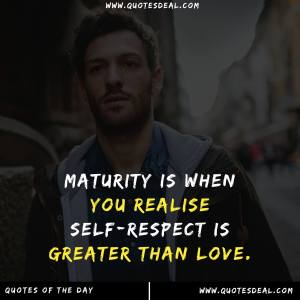 Maturity is when you realise