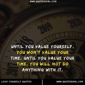 Until you value yourself