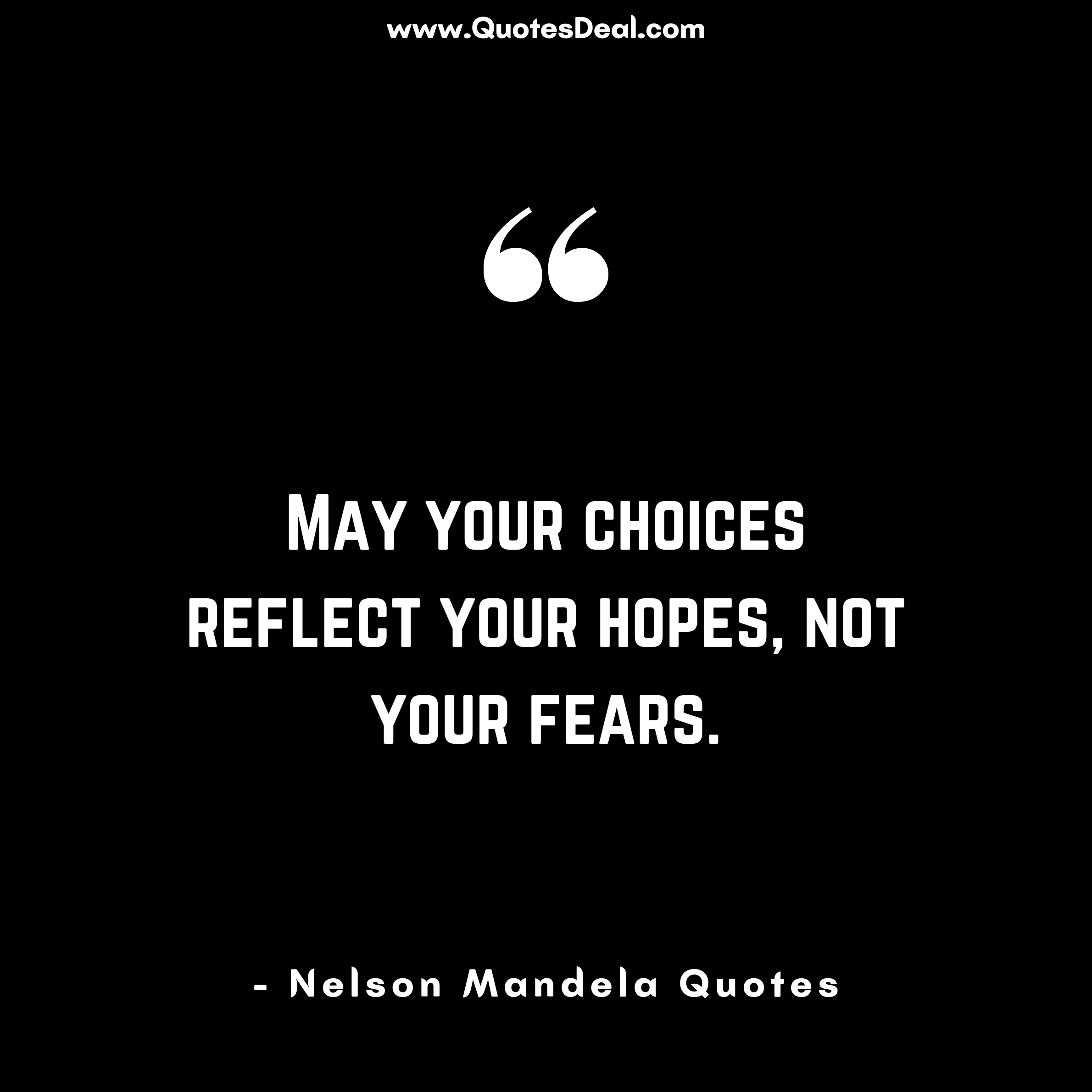 your choices reflect your hopes