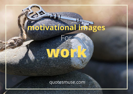 motivational images for work