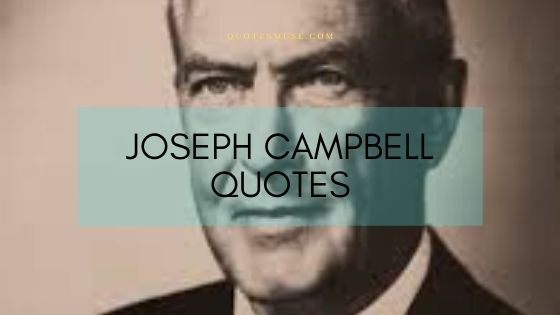 35 Joseph Campbell Great Motivational Quotes