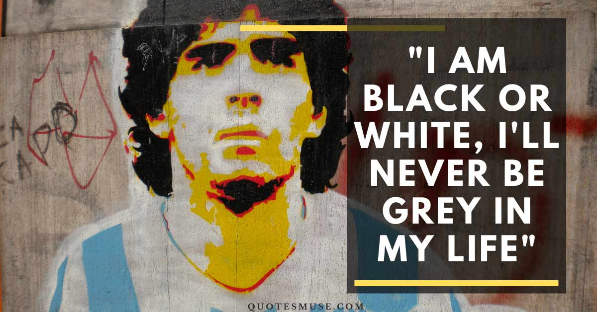 10 Diego Maradona Quotes on Life, Passion and Hope