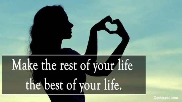 rest of your life-quote-on-inspire