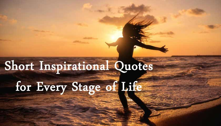 short-inspirational-quotes-for-every-stage-of-life