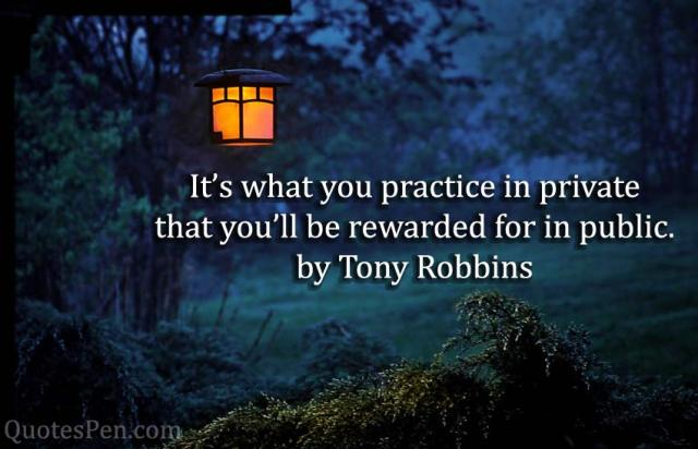 its-what-you-practice-quote