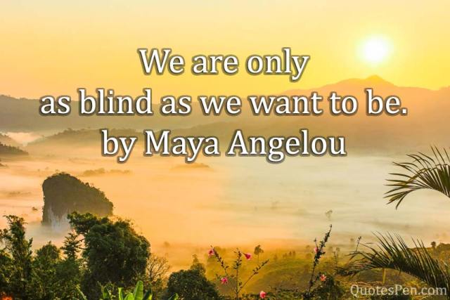 we-are-only-blind-quote