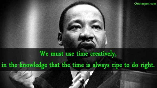 we-must-use-time-creatively-martin-luther-king-jr