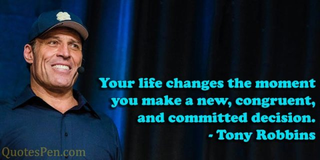 your-life-changes-tony-robbins-quote