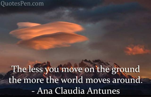less-you-move-world-quote keep moving forward