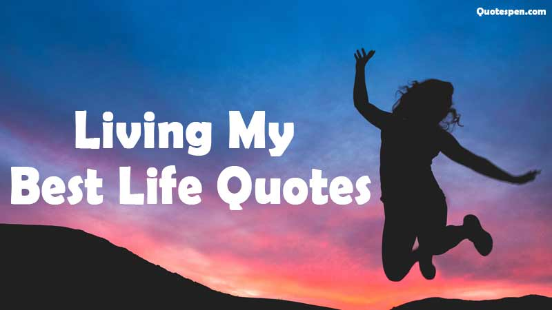 living-best-life-quotes