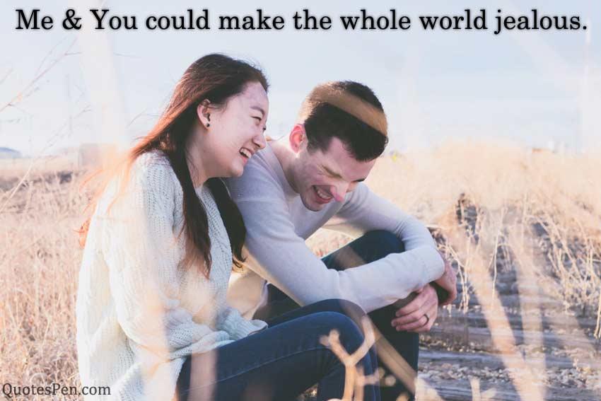 me-you-make-the-world-jealous
