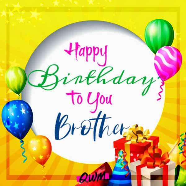 250 Heart Touching Happy Birthday Wishes For Brother Bro