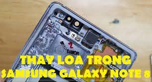 Thay loa Samsung Galaxy Note 8 tại Nha Trang 1