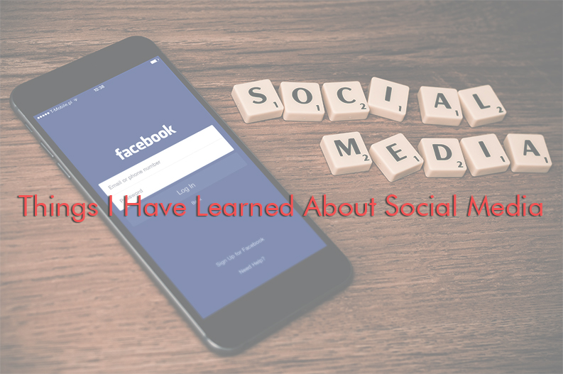 A few things I have learned about social media when I started out.