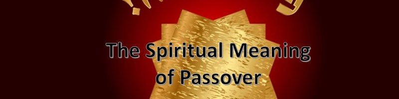 The Spiritual Meaning of Passover