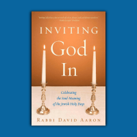 Inviting God In: Celebrating the Soul-Meaning of the Jewish Holy Days