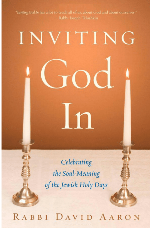 Inviting God In by Rabbi David Aaron