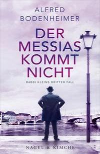 Cover Alfred Bodenheimer Der Messias kommt nicht