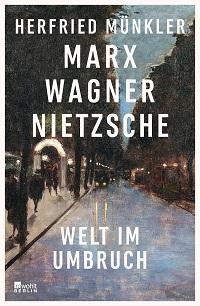 Cover Muenkler_Marx_Wagner_Nietzsche
