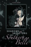 Shadows, Skeletons and a Southern Belle by Jilda Leigh