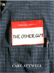 The Other Guy by Cary Attwell