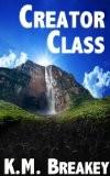 Creator Class by K.M. Breakey