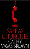 Safe as Churches by Cathy Vasas-Brown