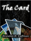 The Card by Brandon Luffman