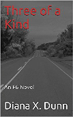Three of a Kind by Diana X. Dunn