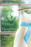 Just Like Other Daughters by Colleen Faulkner