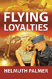Flying Loyalties by Helmuth Palmer