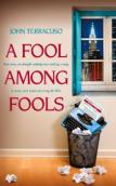 A Fool Among Fools by John Terracuso