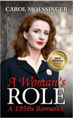 A Woman's Role: A 1950s Romance by Carol Moessinger