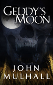Geddy's Moon by John Mulhall