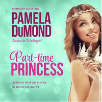 Part-Time Princess: Ladies-in-Waiting Book 1 by Pamela DuMond