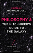 Nicholas Joll Philosophy and the Hitchhiker's Guide to the Galaxy