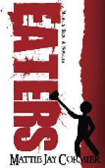 Eaters: Michel's Blog (A Horror Comedy Novella) by Mattie Jay Cormier