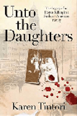 Unto the Daughters: The Legacy of an Honor Killing in a Sicilian-American Family by Karen Tintori