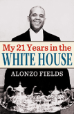 My 21 Years in the White House by Alonzo Fields, autobiography book review