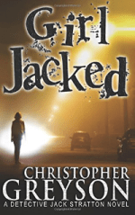 Girl Jacked (A Jack Stratton Book) by Christopher Greyson