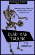 Dead Man Talking (A Dead Man Mystery) by T.M. Simmons