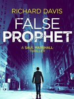False Prophet (A Saul Marshall Thriller Book) by Richard Davis