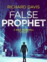 False Prophet (A Saul Marshall Thriller Book) by Richard Davis
