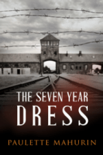 The Seven Year Dress: A Novel by Paulette Mahurin
