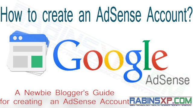How to create and AdSense Account? (A Newbie Blogger's Guide)