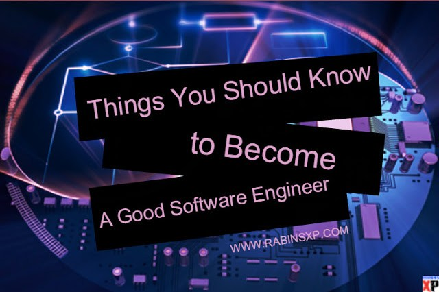 12 Things You Should Know to Become A Good Software Engineer